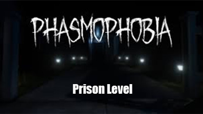Phasmophobia Prison Level In The Works