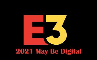 E3 2021 May Go Digital